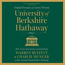 University of Berkshire Hathaway: 30 Years of Lessons Learned from Warren Buffett & Charlie Munger at the Annual Sharehold...