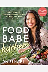 Food Babe Kitchen: More than 100 Delicious, Real Food Recipes to Change Your Body and Your Life: THE NEW YORK TIMES BESTSELLER Kindle Edition