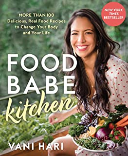 Food Babe Kitchen: More than 100 Delicious, Real Food Recipes to Change Your Body and..