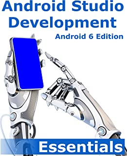 Android Studio Development Essentials: Android 6 Edition