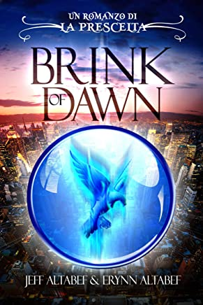 Prescelta: Brink of Dawn (Italian Edition)
