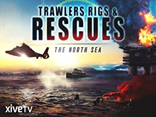 Trawlers, Rigs & Rescues: The North Sea