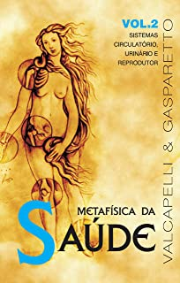 Metafísica da saúde: Sistemas circulatório, urinário e r