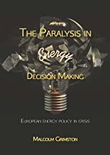 The Paralysis in Energy Decision Making: European Energy Policy in Crisis