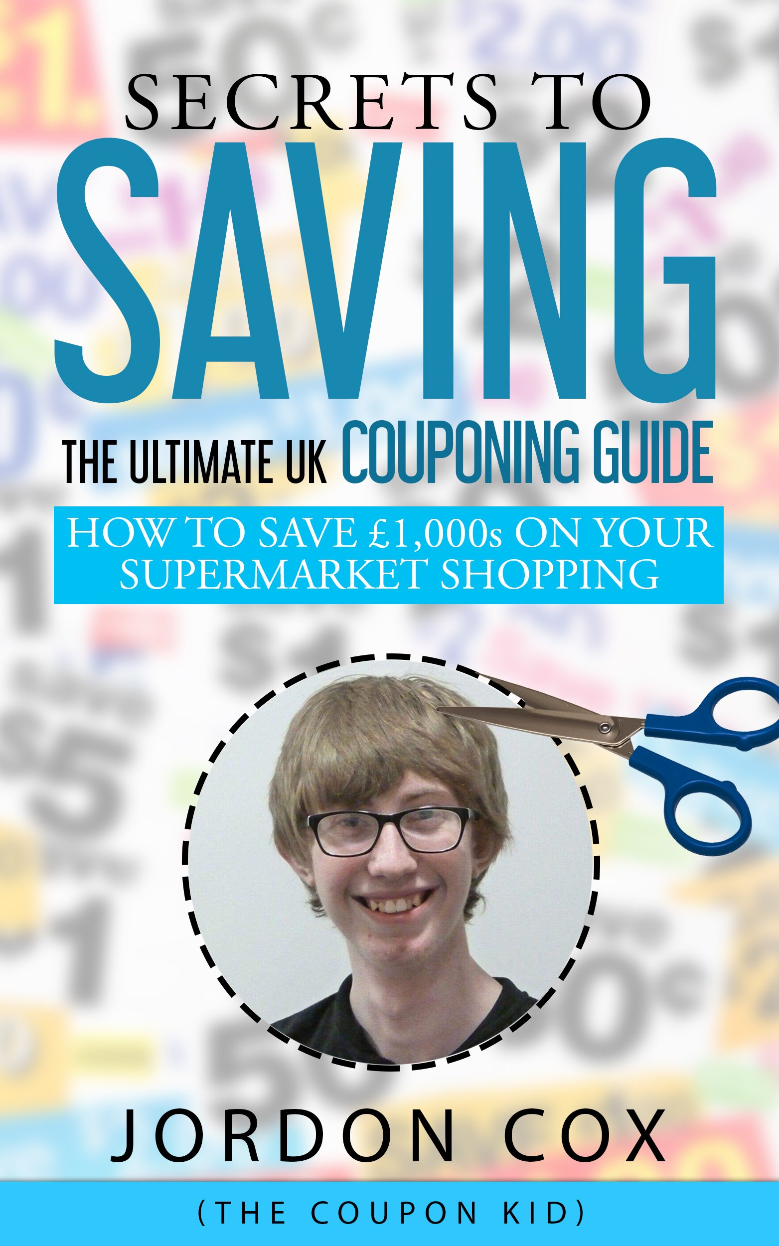 Image OfSecrets To Saving: The Ultimate UK Couponing Guide (English Edition)