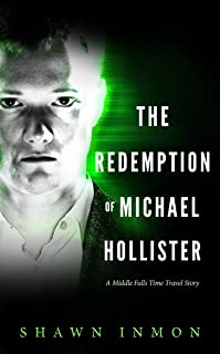 The Redemption of Michael Hollister: A Middle Falls Time Travel Story
