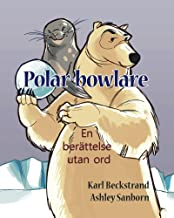 Polar-bowlare: En berättelse utan ord (Stories Without Words Book 1)