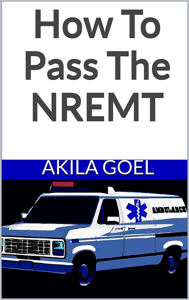 技術者変装識字How To Pass The NREMT (English Edition)