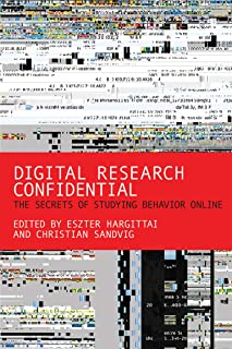 Digital Research Confidential: The Secrets of Studying Behavior Online