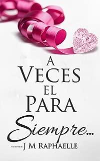 A Veces El Para Siempre... (Trilogía: A Veces... Libro 2) (Spanish Edition)