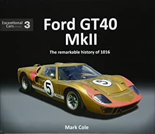 Ford GT40 Mk II: The remarkable history of 1016 (Exceptional Cars)
