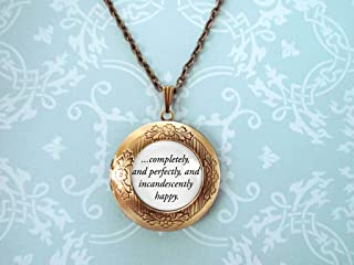 Pride and Prejudice - Book Locket - Locket Necklace Personalized - Jane Austen Gifts - Completely, perfectly and incandescently happy.