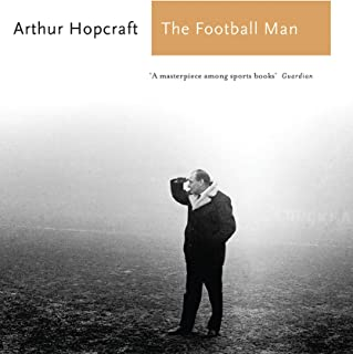 The Football Man: People & Passions in Soccer (Sports Classics)
