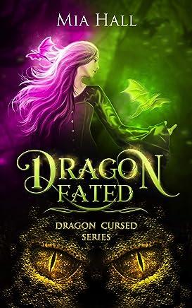 Dragon Fated (Dragon Cursed Book 2)