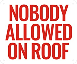 NOBODY ALLOWED ON ROOF - (Aluminium sign 10X12 REFLECTIVE )