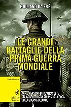 Le grandi battaglie della prima guerra mondiale (eNewton Saggistica) (Italian Edition)