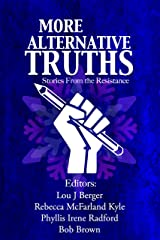 More Alternative Truths: Stories from the Resistance Kindle Edition