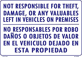 WE ARE NOT RESPONSIBLE FOR THEFT, DAMAGE, OR ANY VALUABLES LEFT IN VEHICLES ON PREMISES (English/Spanish) 14x20 Heavy Duty Plastic Sign