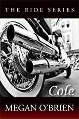 Cole (Ride Series Book 1) Kindle Edition