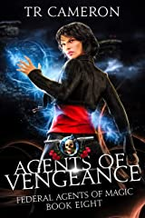 Agents of Vengeance: An Urban Fantasy Action Adventure (Federal Agents of Magic Book 8) Kindle Edition