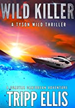 Wild Killer: A Coastal Caribbean Adventure (Tyson Wild Thriller Book 7)