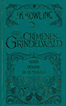 Crimenes de Grindelwald, Los (Guion cinematografico Animales fantasticos 2) (Animales Fantasticos / Fantastic Beasts) (Spanish Edition)