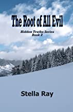 The Root of All Evil: Hidden Truths Series Book 2