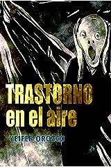 Trastorno en el aire (Spanish Edition) Kindle Edition
