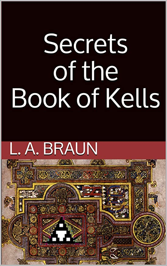 ぼかしより平らなと遊ぶSecrets of the Book of Kells (English Edition)