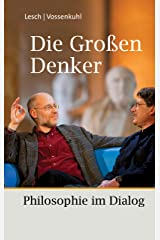 Die Großen Denker: Philosophie im Dialog Kindle Ausgabe
