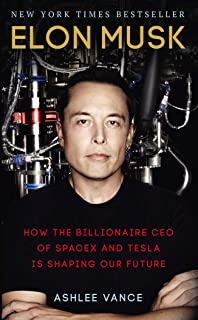 Elon Musk: How the Billionaire CEO of SpaceX and Tesla is Sh