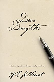 Dear Daughter: A dad's marriage advice on love, pain, healing and the law