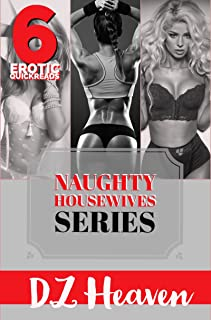 6 Erotic Quickreads: Cheating Wives: Adult Erotica Books: Erotica For Women With Explicit Sex collection (Naughty Housewives Series)