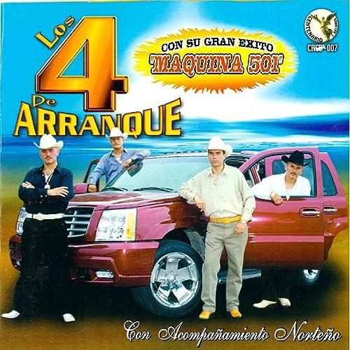Maquina 501 by Los 4 De Arranque on Amazon Music - Amazon com