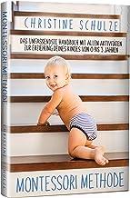 Montessori Methode: Das Umfassendste Handbuch mit allen Aktivitäten zur Erziehung Deines Kindes von 0 bis 3 Jahren (German Edition)