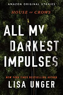 All My Darkest Impulses (House of Crows Book 1)
