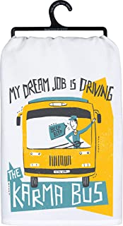 Primitives by Kathy Kitchen Towel - My Dream Job is Driving The Karma Bus