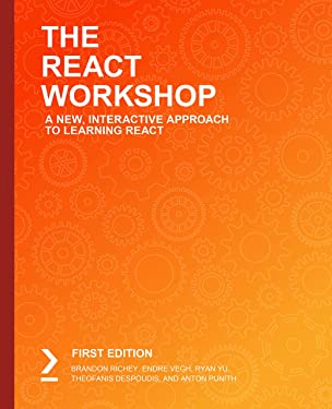 The React Workshop: A New, Interactive Approach to Learning React