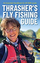 Thrasher's Fly Fishing Guide: An Essential Handbook for All Skill Levels