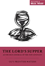 The Lord's Supper as the Sign and Meal of the New Covenant (Short Studies in Biblical Theology)