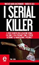 Scaricare Libri I serial killer (eNewton Saggistica) PDF