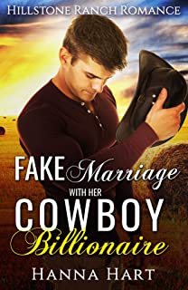 Fake Marriage With Her Cowboy Billionaire (Hillstone Ranch Romance)