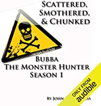 Scattered, Smothered, and Chunked: Bubba the Monster Hunter, Season 1