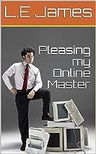 Pleasing my Online Master