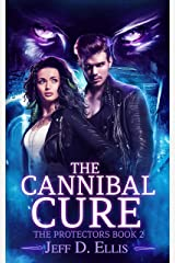 The Cannibal Cure: A Paranormal Thriller (The Protectors Book 2) Kindle Edition