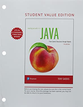 Starting Out with Java: From Control Structures through Objects, Student Value Edition (7th Edition)