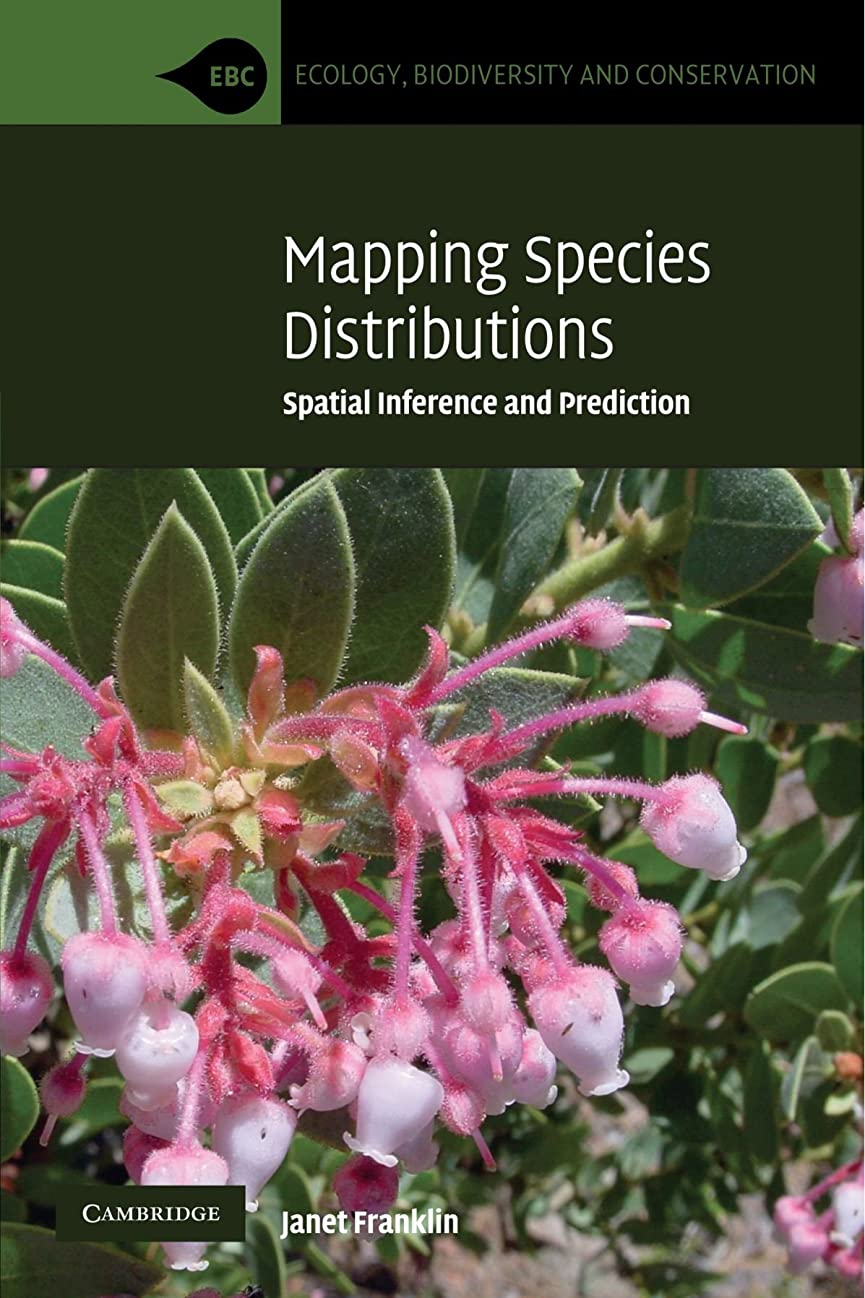 神ゾーン続編Mapping Species Distributions: Spatial Inference and Prediction (Ecology, Biodiversity and Conservation)