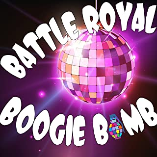 Battle Royal: Boogie Bomb