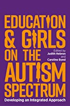 Education and Girls on the Autism Spectrum: Developing an Integrated Approach