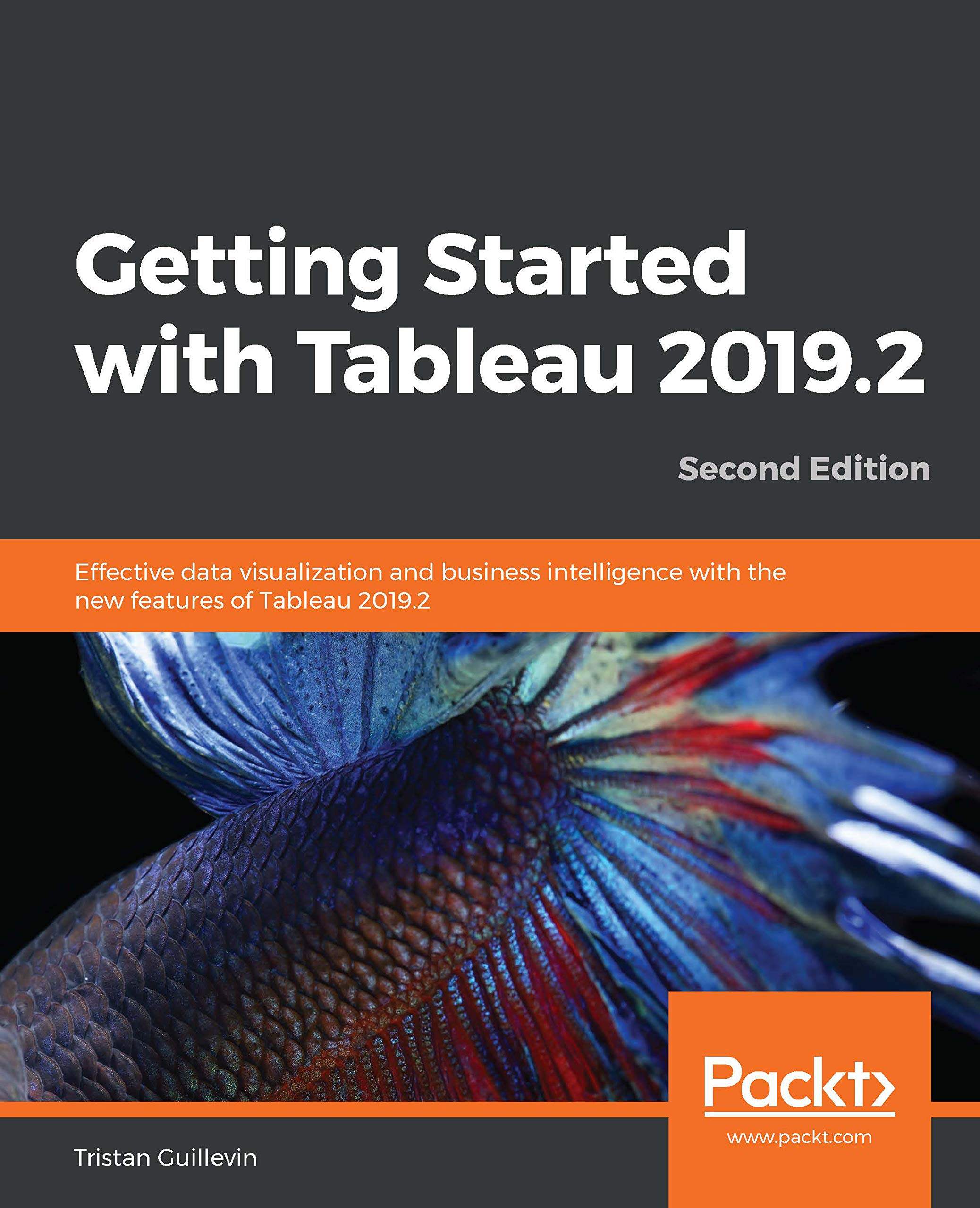 Image OfGetting Started With Tableau 2019.2: Effective Data Visualization And Business Intelligence With The New Features Of Table...